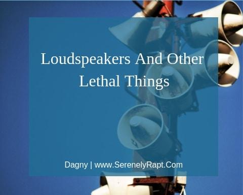 Lethal Loudspeakers
